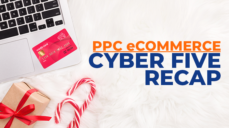 2019 Paid Search eCommerce Cyber Five Recap