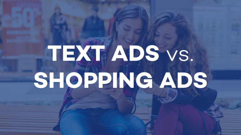 Text Ads vs Shopping Ads