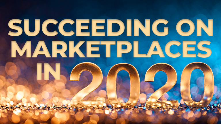 Succeeding on Marketplaces in 2020 & Beyond: Follow Your Customer