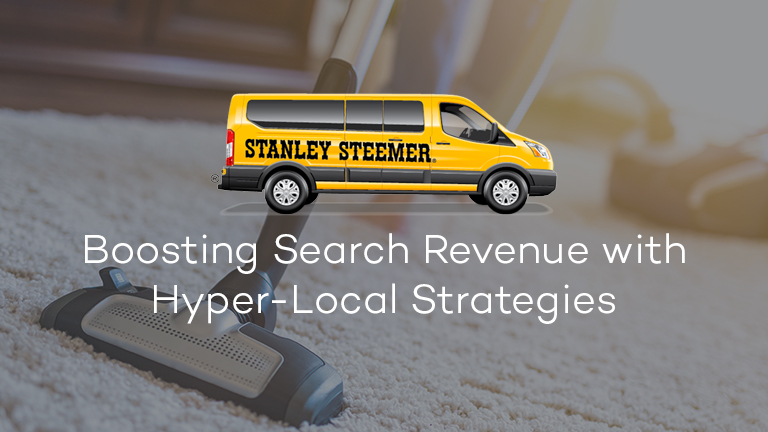 Stanley Steemer Boosts Search Revenue with Hyper-Local Strategies