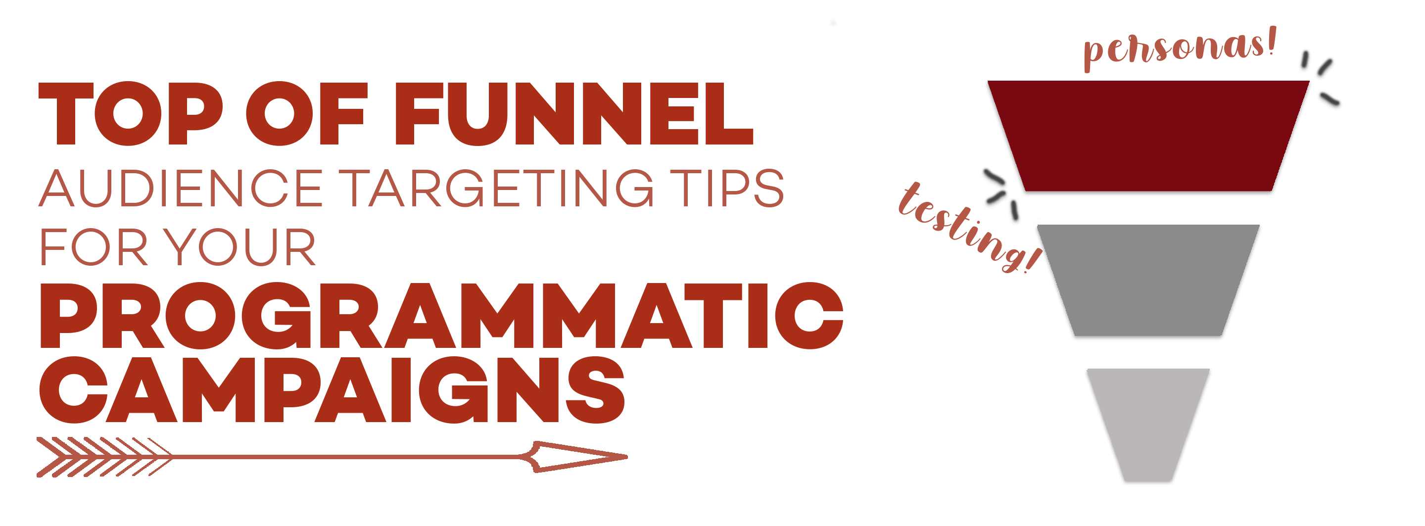 Top of funnel programmatic tips