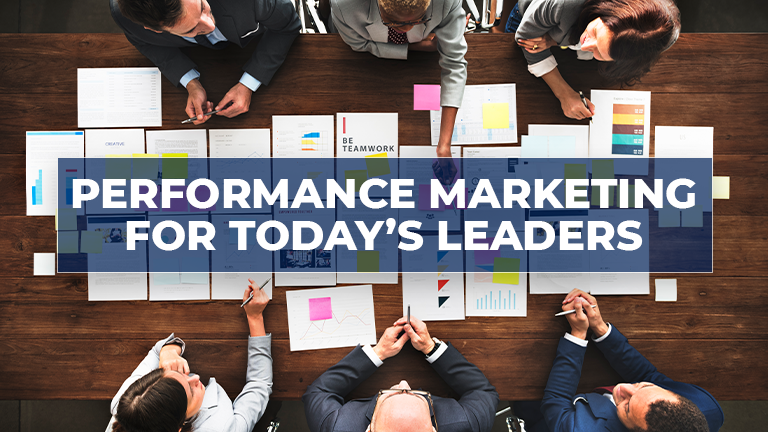What does Performance Marketing mean for today's marketing leaders?