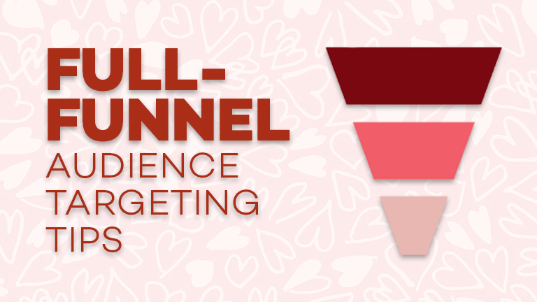 Full-Funnel Best Practices for Audience Targeting
