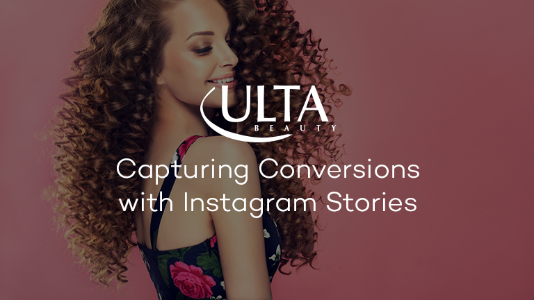 Ulta Beauty Captures Conversions with Instagram Stories